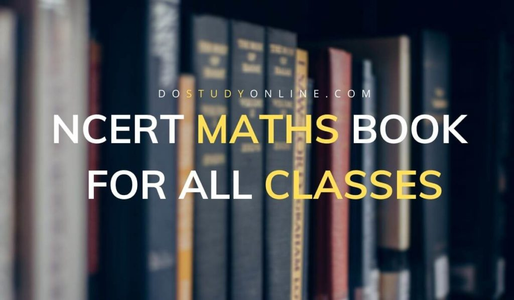 NCERT MATHS BOOK FOR ALL CLASSES