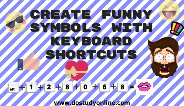 How to make a lot of Symbols (Emoticons, Smiley, Currency, Time symbols, Policeman, etc.) with Keyboard-