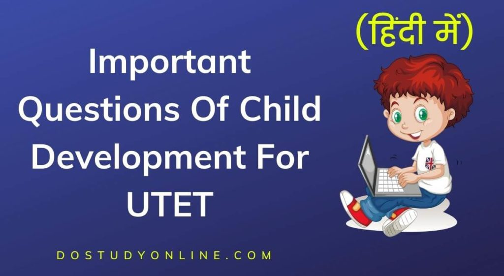 Important Questions Of Child Development For UTET